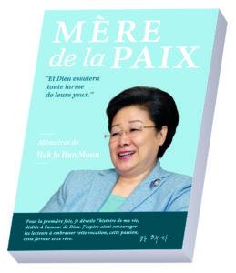 Mère de la Paix - Dr Hak Ja Han Moon - Mémoires- Fédération des Femmes pour la Paix Mondiale